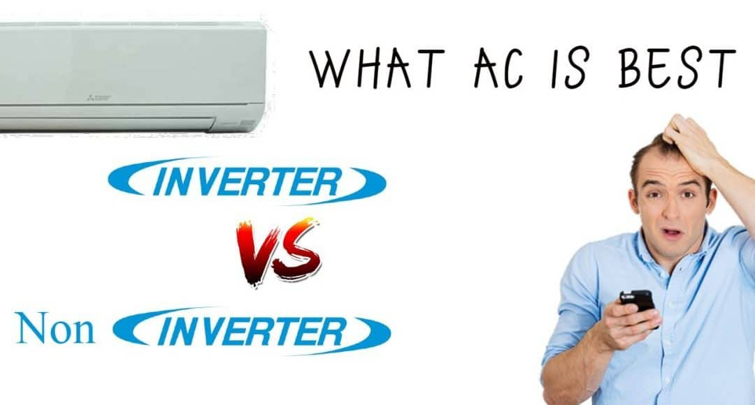 Inverter AC vs Non Inverter AC